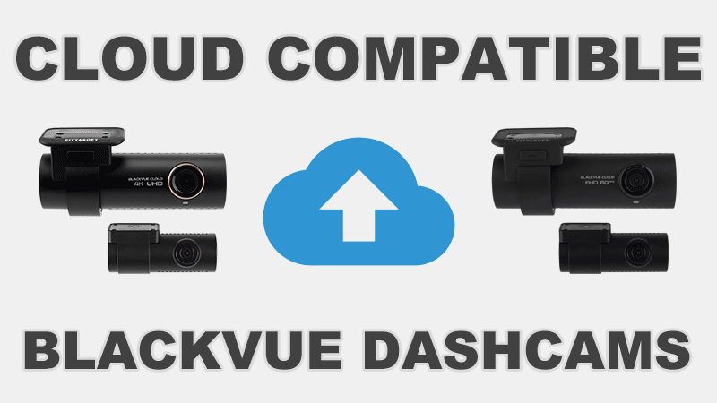 Which BlackVue Dashcams Are Cloud-compatible?