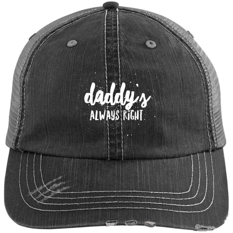 Daddy's Always Right Distressed Unstructured Trucker Cap Hats CustomCat Black/Grey One Size