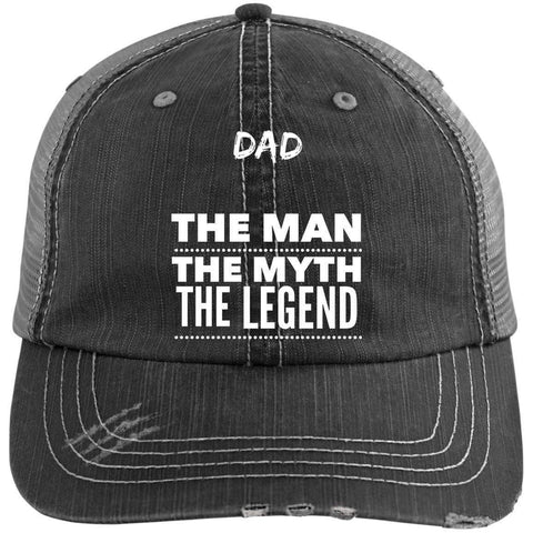 Dad the Man the Myth the Legend Distressed Unstructured Trucker Cap Hats CustomCat Black/Grey One Size