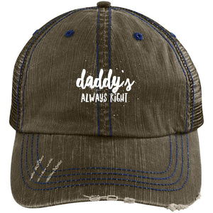 Daddy's Always Right Distressed Unstructured Trucker Cap
