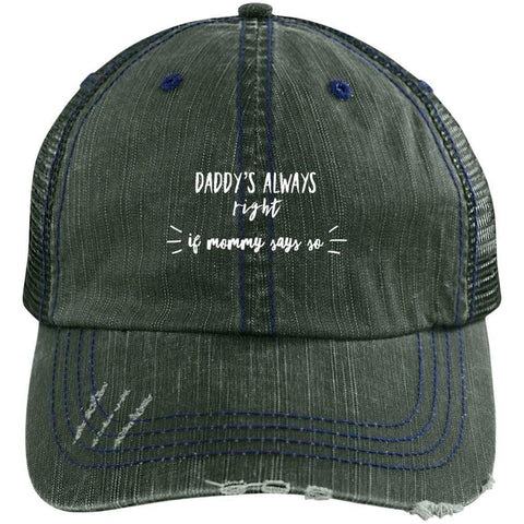 Dady's Always Right Distressed Unstructured Trucker Cap Hats CustomCat Dark Green/Navy One Size