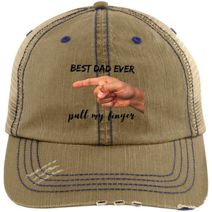 Best Dad Ever Pull My Finger Distressed Unstructured Trucker Cap Hats CustomCat Khaki/Navy One Size