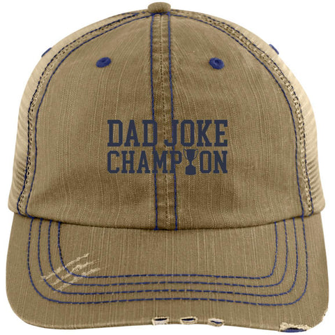 Dad Joke Champion Distressed Unstructured Trucker Cap Hats CustomCat Khaki/Navy One Size