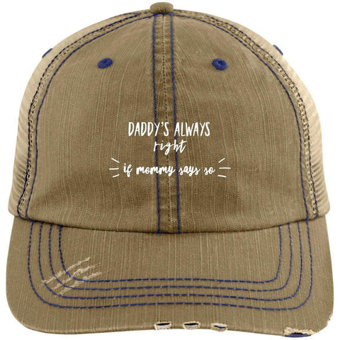 Dady's Always Right Distressed Unstructured Trucker Cap Hats CustomCat Khaki/Navy One Size