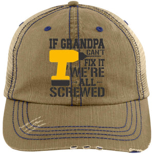 If Grandpa Can't Fix It Distressed Unstructured Trucker Cap