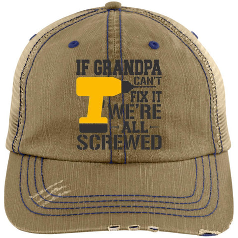 If Grandpa Can't Fix It Distressed Unstructured Trucker Cap Hats CustomCat Khaki/Navy One Size