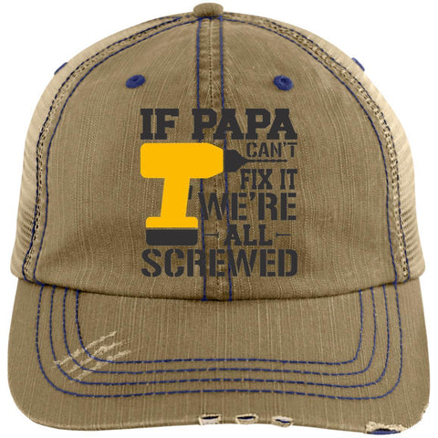 If Papa Can't Fix It Distressed Unstructured Trucker Cap Hats CustomCat Khaki/Navy One Size