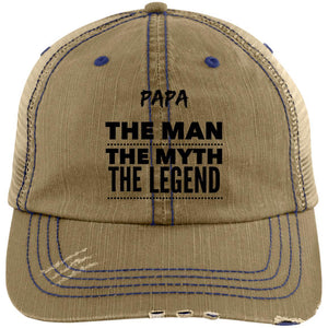 Papa the Man the Myth the Legend Distressed Unstructured Trucker Cap