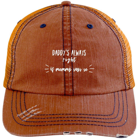 Dady's Always Right Distressed Unstructured Trucker Cap Hats CustomCat Orange/Navy One Size