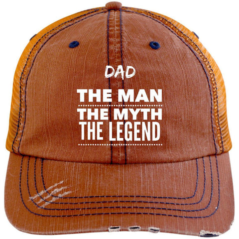 Dad the Man the Myth the Legend Distressed Unstructured Trucker Cap Hats CustomCat Orange/Navy One Size