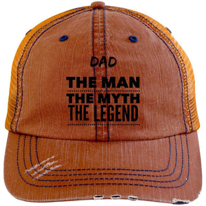 Dad the Man the Myth the Legend Distressed Unstructured Trucker Cap