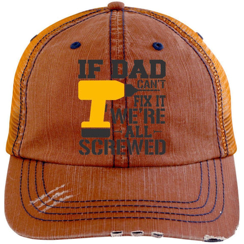 If Dad Can't Fix It Distressed Unstructured Trucker Cap Hats CustomCat Orange/Navy One Size