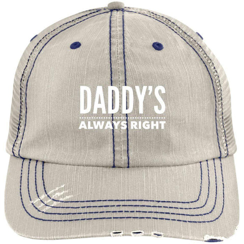 Daddy's Always Right Distressed Unstructured Trucker Cap Hats CustomCat Putty/Navy One Size