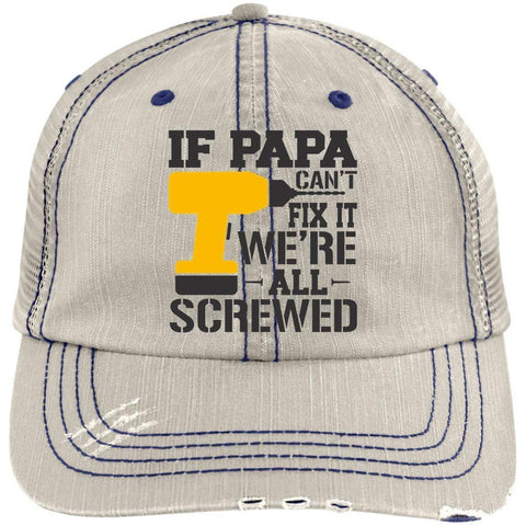 If Papa Can't Fix It Distressed Unstructured Trucker Cap Hats CustomCat Putty/Navy One Size