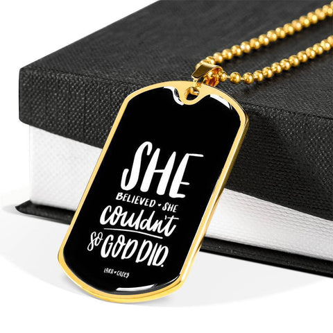She Believed She Couldn't Luxury Dog Tag - Military Ball Chain Jewelry ShineOn Fulfillment Military Chain (Gold) No