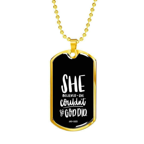 She Believed She Couldn't Luxury Dog Tag - Military Ball Chain Jewelry ShineOn Fulfillment