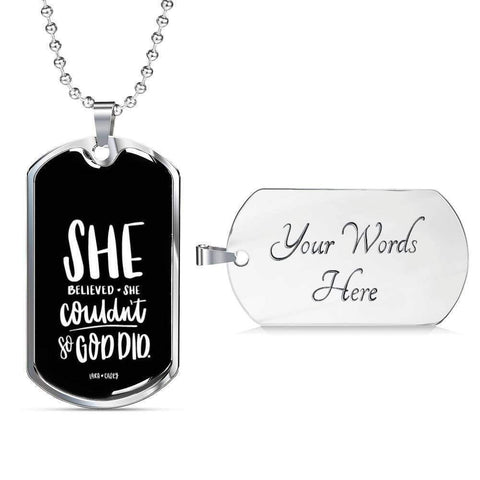 She Believed She Couldn't Luxury Dog Tag - Military Ball Chain Jewelry ShineOn Fulfillment Military Chain (Silver) Yes