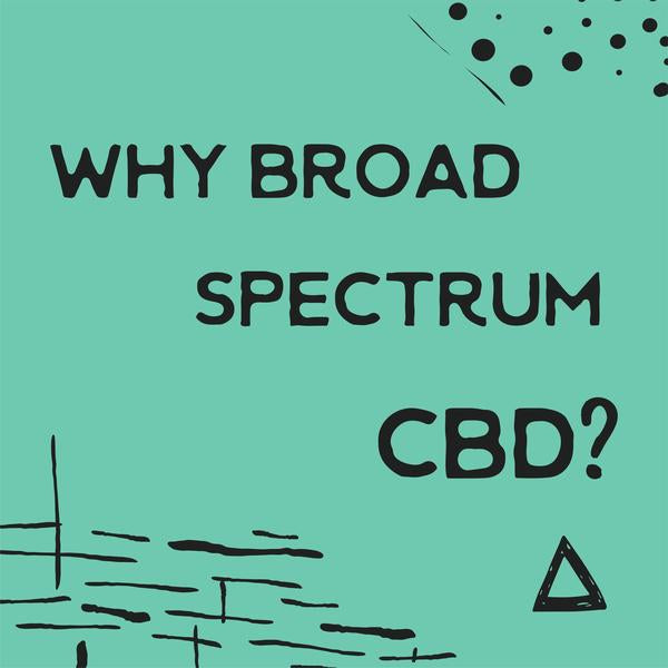 Why Choose Broad Spectrum CBD