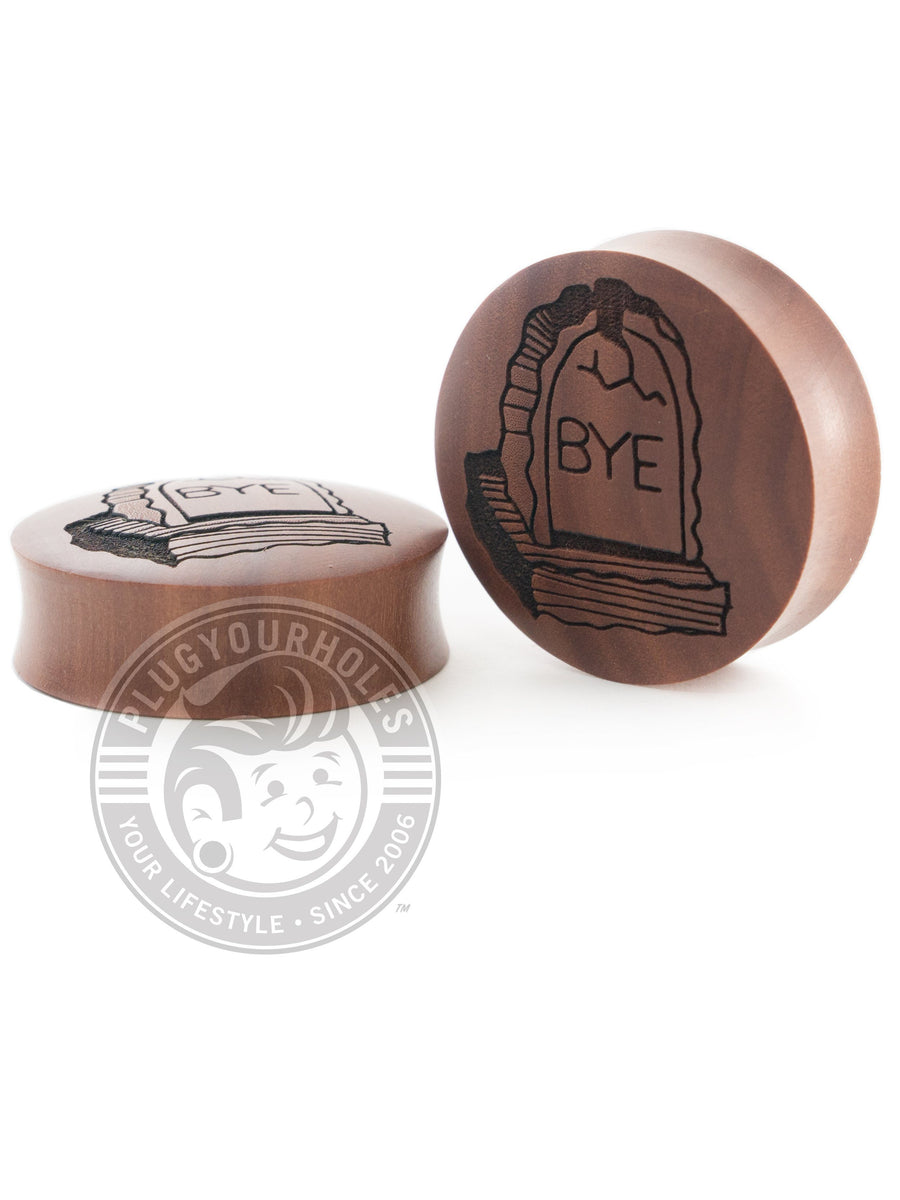 Bye Tombstone - Engraved Wood Plugs - Plugyourholes.com