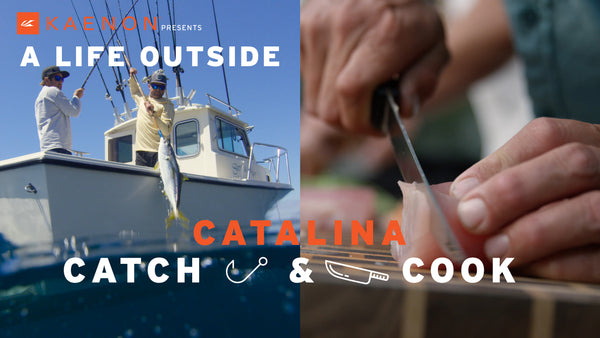 """A Life Outside"" Catalina Catch and Cook"