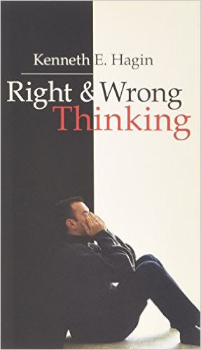 RIGHT & WRONG THINKING - KENNETH HAGIN