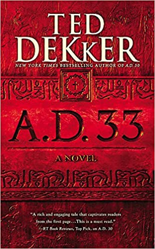 A.D.33 by TED DEKKER