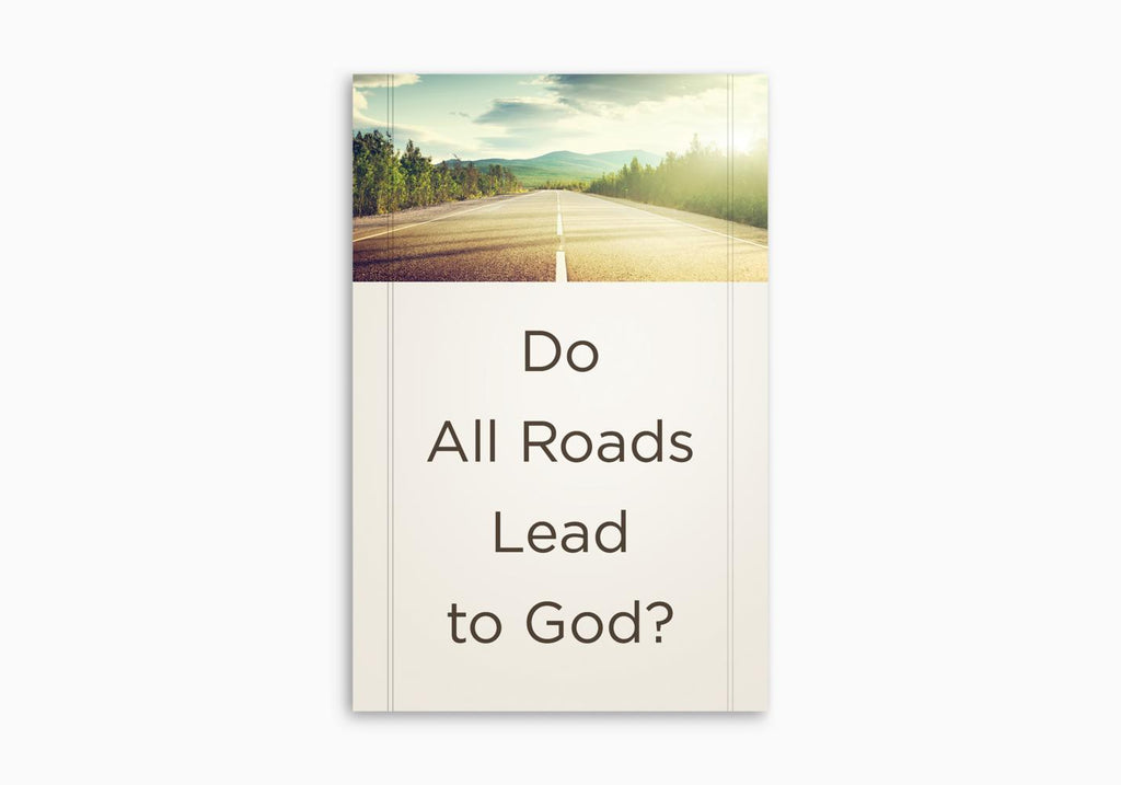 DO ALL ROADS LEAD TO GOD? TRACT (25 PER PACK)