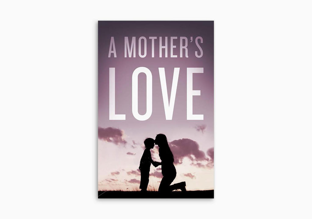 A MOTHER'S LOVE TRACT (25 PER PACK)