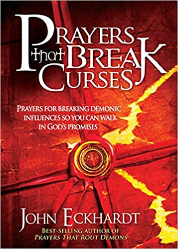 PRAYERS THAT BREAK CURSES By John Eckhardt
