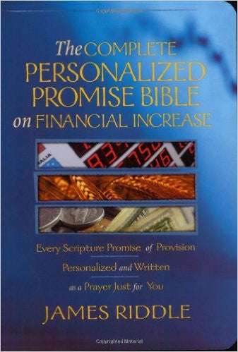 COMPLETE PERSONALIZED PROMISE BIBLE on FINANCIAL INCREASE  by James Riddle