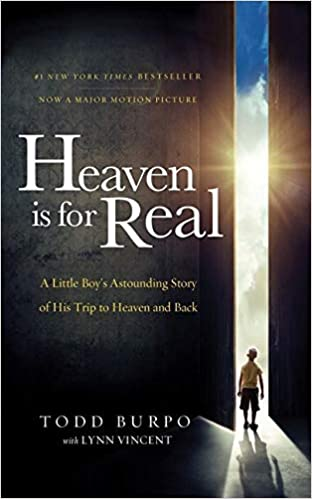HEAVEN IS FOR REAL by Todd Burro