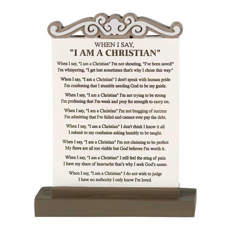 I Am A Christian Tabletop Plaque