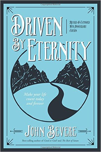 DRIVEN BY ETERNITY 40 DAY DEVOTIONAL by John Bevere