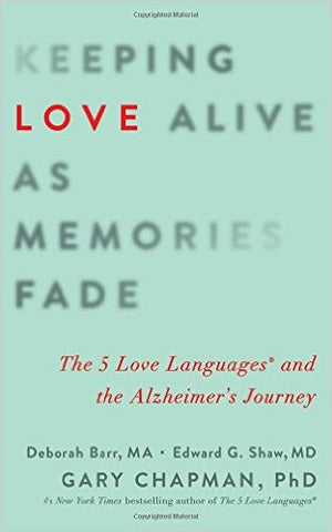 KEEPING LOVE ALIVE AS MEMORIES FADE by D.Barr, E.Shaw, & G.Chapman