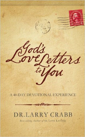 GOD'S LOVE LETTER TO YOU A 40 DAY EXPERIENCE by Dr. Larry Crabb