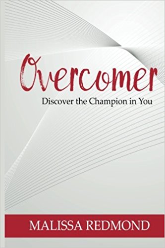 Overcomer: Discover The Champion in You by Melissa Redmond
