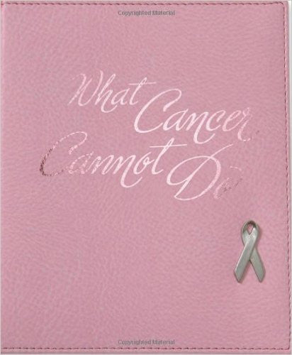 WHAT CANCER CANNOT DO DELUXE  ED. PINK LL