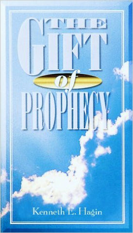 GIFT OF PROPHECY BY KENNETH HAGIN