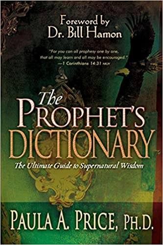 PROPHETS DICTIONARY By Paula A. Price, PhD