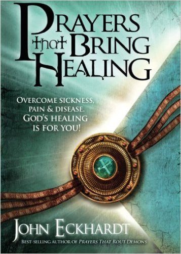Prayers That Bring Healing- John Eckhardt