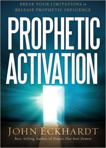 Prophetic Activation - John Eckhardt