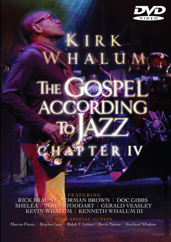 Kirk Whalum - The Gospel According to Jazz Chapter IV Live at Christian Cultural Center - DVD