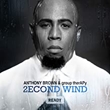 Anthony Brown/Group Therapy 2ECOND WIND - MUSIC CD