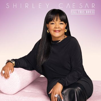 SHIRLEY CEASAR - FILL THIS HOUSE