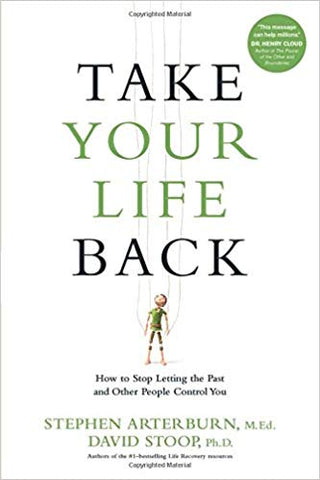 TAKE YOUR LIFE BACK By Stephen Arterburn & David Stoop