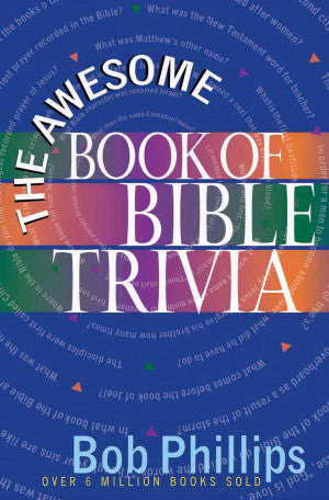 AWESOME BOOK OF BIBLE TRIVIA by Bob Phillips
