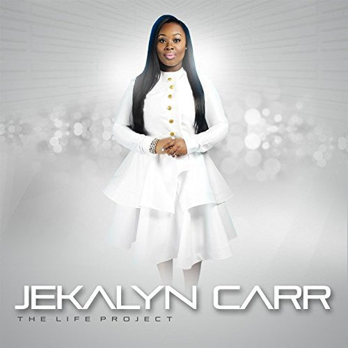 The Life Project - Jekalyn Carr