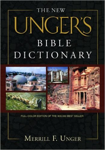 NEW UNGERS BIBLE DICTIONARY HC