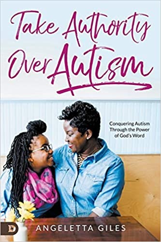 Take Authority Over Autism By Angeletta Giles