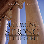Becoming Strong In The Spirit - CD